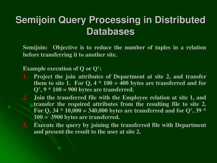 Semijoin Query Processing in Distributed Databases