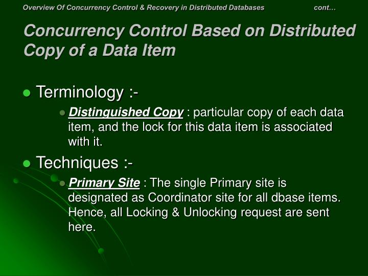Overview Of Concurrency Control & Recovery in Distributed Databases                         cont…