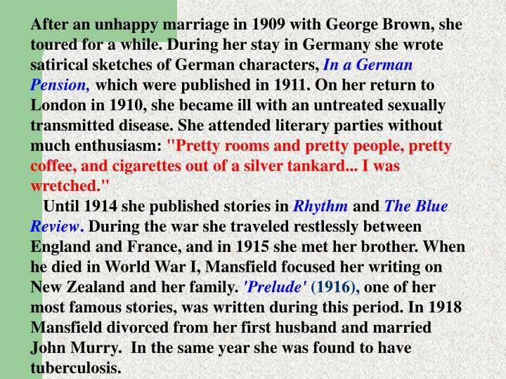 After an unhappy marriage in 1909 with George Brown, she toured for a while. During her stay in Germany she wrote satirical sketches of German characters,