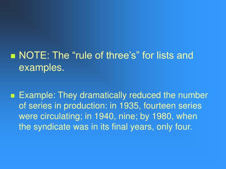 "NOTE: The ""rule of three's"" for lists and examples."
