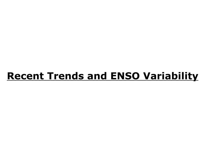Recent Trends and ENSO Variability