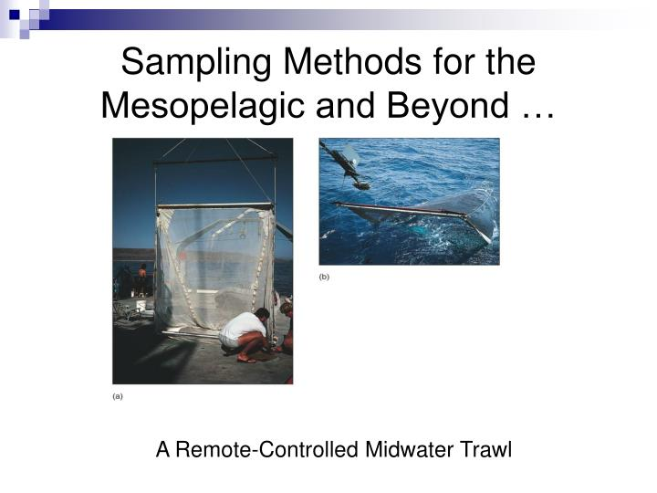 Sampling Methods for the Mesopelagic and Beyond …