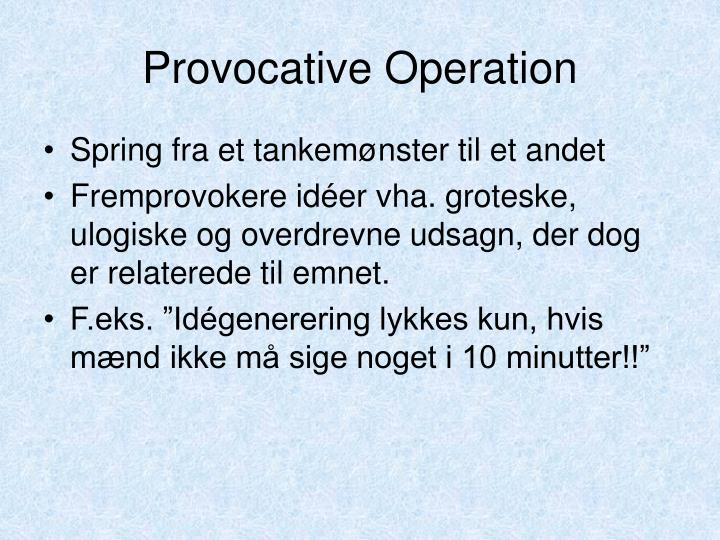 Provocative Operation