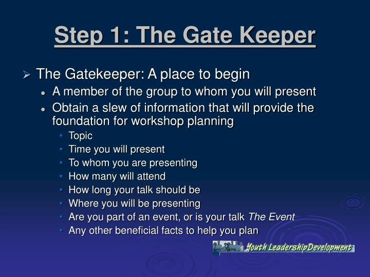 Step 1: The Gate Keeper