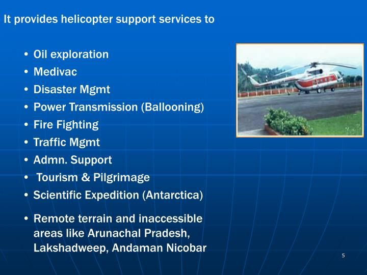 It provides helicopter support services to