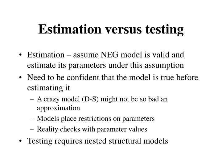 Estimation versus testing