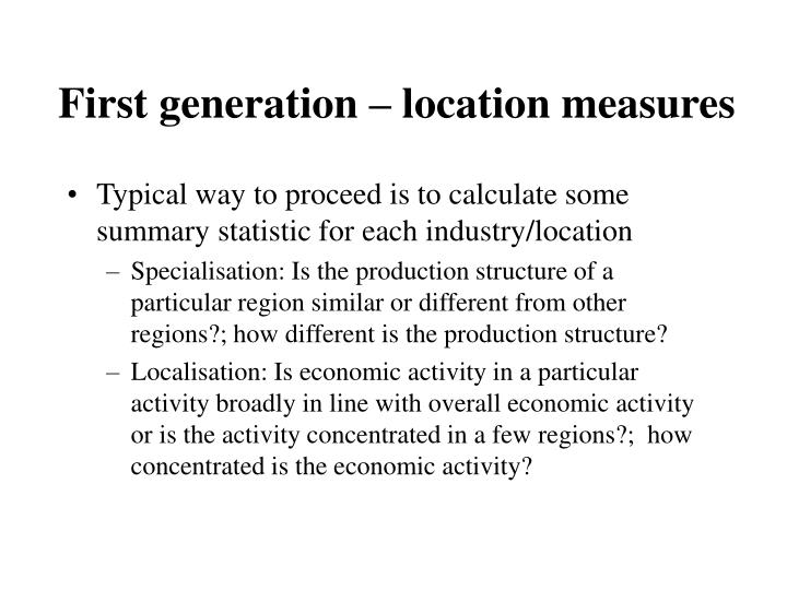 First generation – location measures