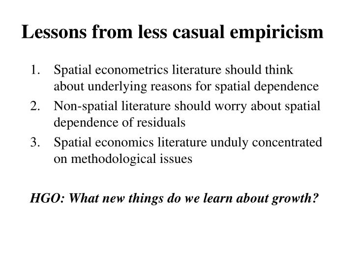 Lessons from less casual empiricism