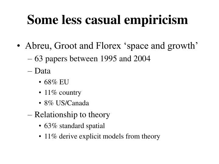 Some less casual empiricism