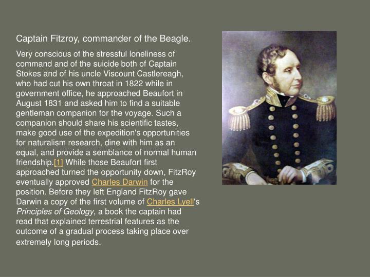 Captain Fitzroy, commander of the Beagle.