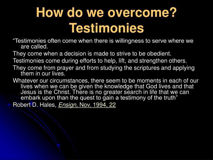 How do we overcome?