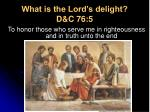 what is the lord s delight d c 76 5