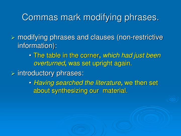 Commas mark modifying phrases.