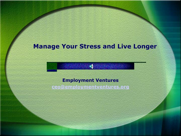 Manage Your Stress and Live Longer