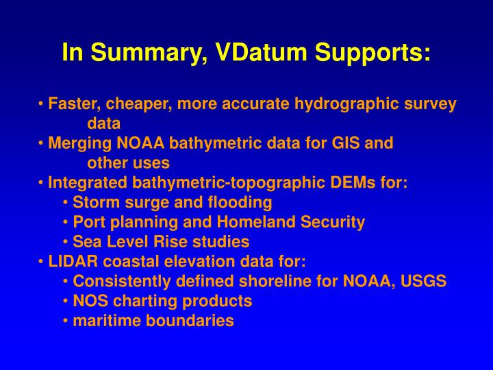 In Summary, VDatum Supports: