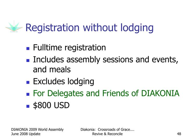 Registration without lodging