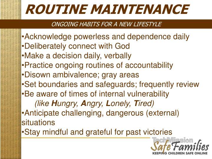ROUTINE MAINTENANCE