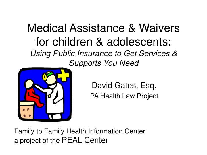 Medical Assistance & Waivers