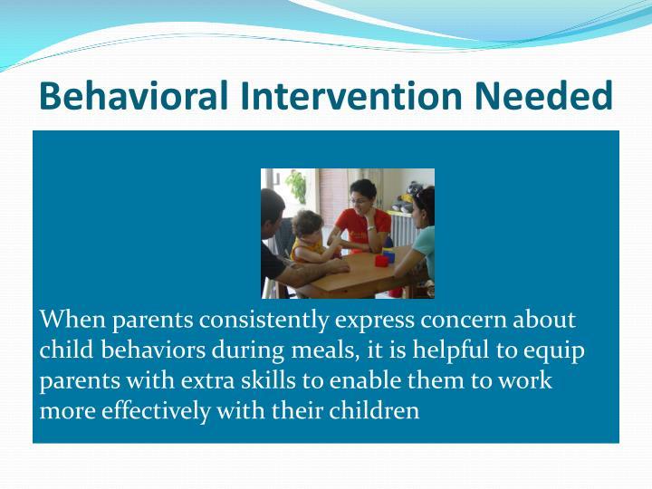 Behavioral Intervention Needed