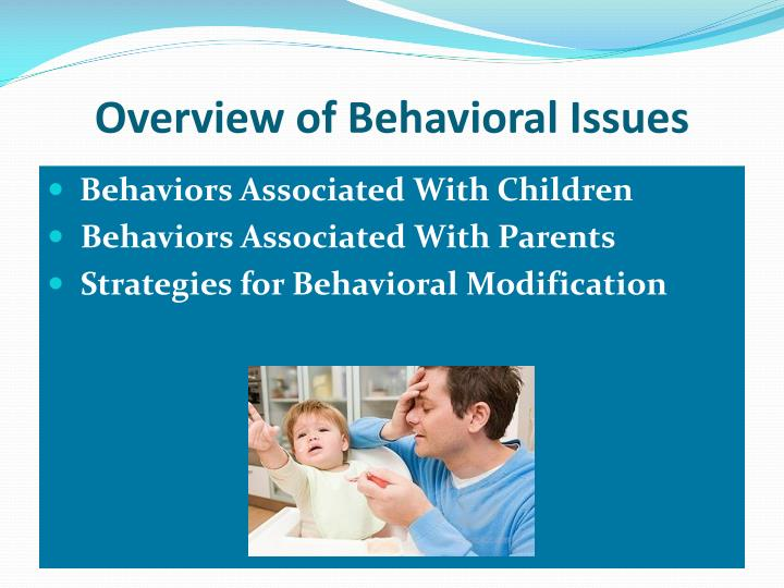 Overview of Behavioral Issues