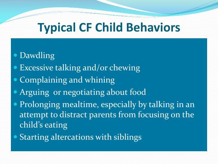 Typical CF Child Behaviors