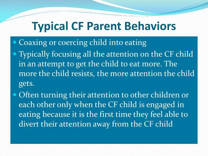 Typical CF Parent Behaviors