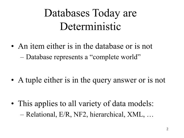 Databases today are deterministic