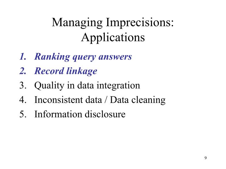 Managing Imprecisions:  Applications