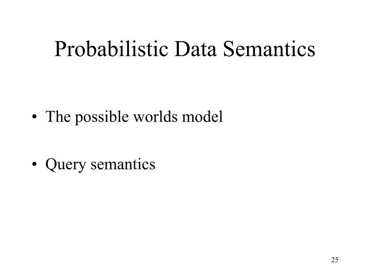 Probabilistic Data Semantics