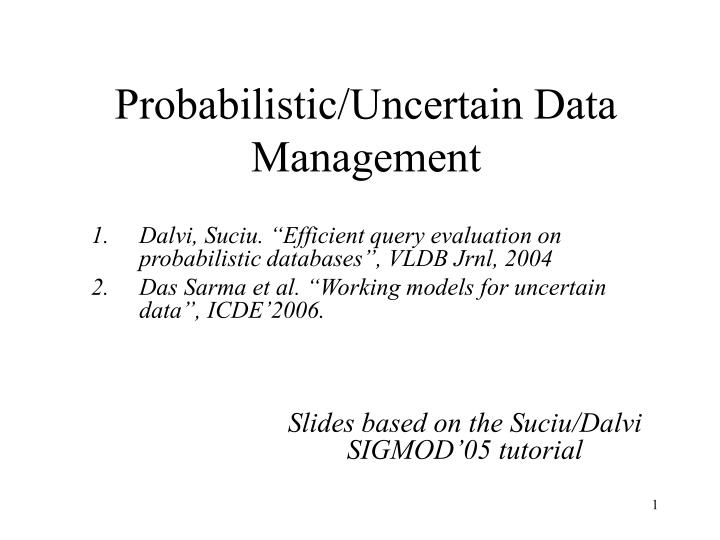 Probabilistic uncertain data management