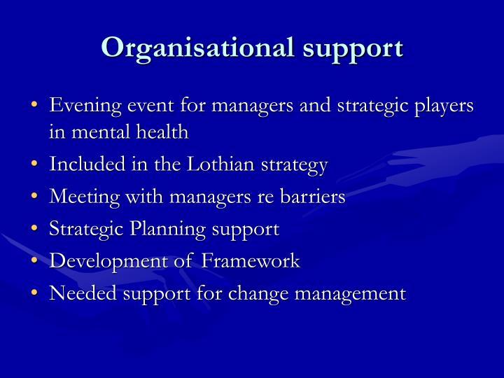 Organisational support