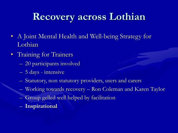 Recovery across Lothian
