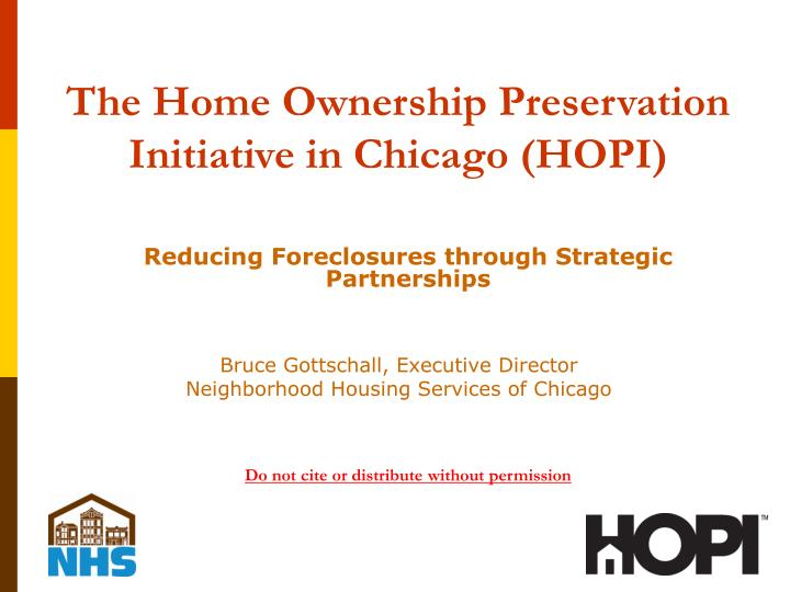 The Home Ownership Preservation Initiative in Chicago (HOPI)