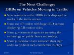 the next challenge dbbs on vehicles moving in traffic