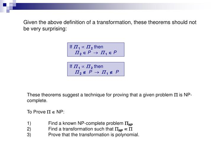 Given the above definition of a transformation, these theorems should not be very surprising: