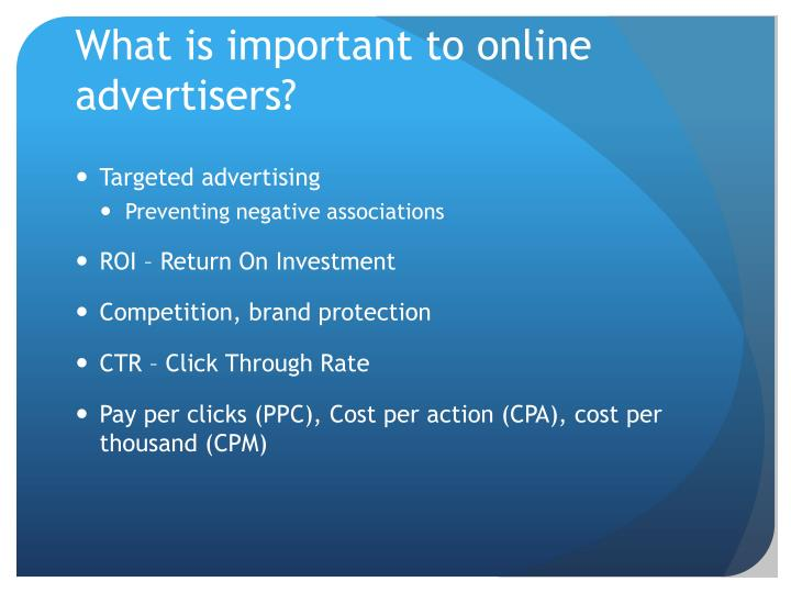 What is important to online advertisers?