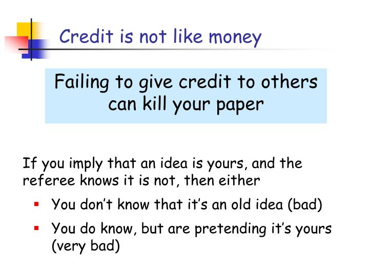 Credit is not like money