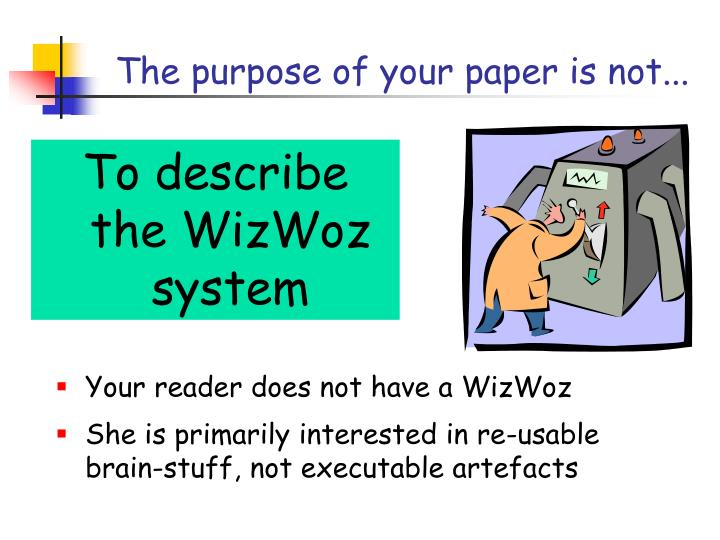 The purpose of your paper is not...