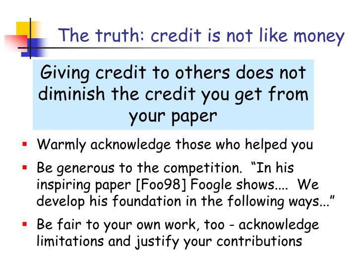 The truth: credit is not like money