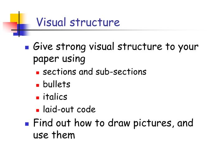 Give strong visual structure to your paper using