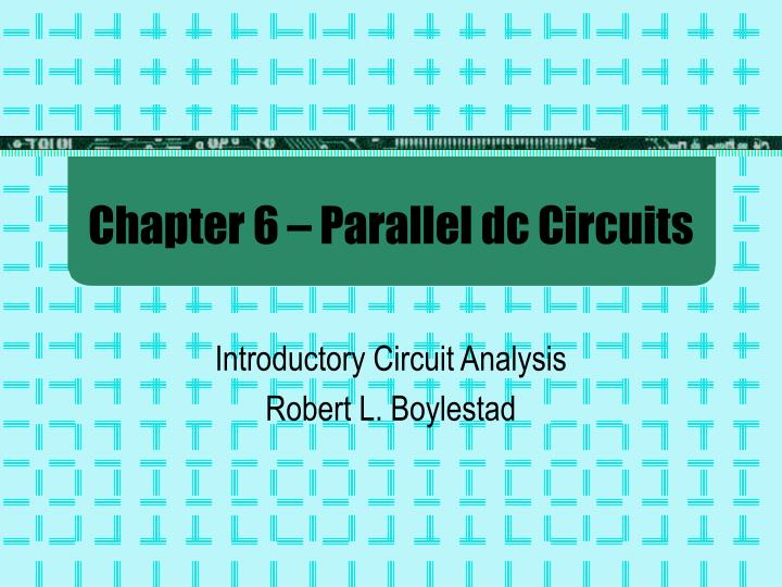 chapter 6 parallel dc circuits