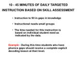 10 45 minutes of daily targeted instruction based on skill assessment