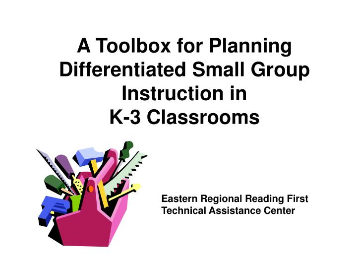 A Toolbox for Planning Differentiated Small Group Instruction in