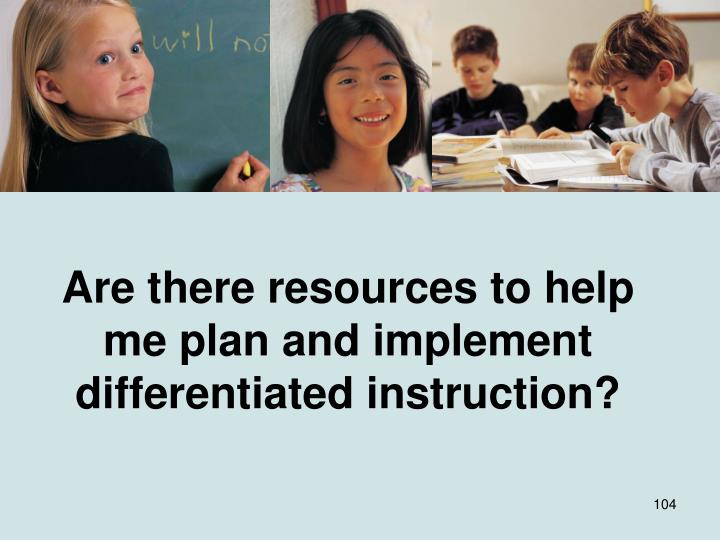 Are there resources to help me plan and implement differentiated instruction?