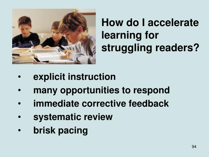 How do I accelerate learning for struggling readers?