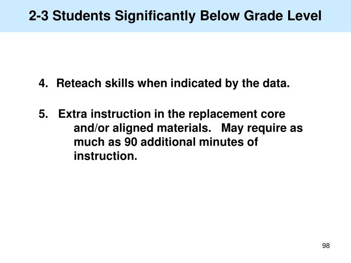 2-3 Students Significantly Below Grade Level