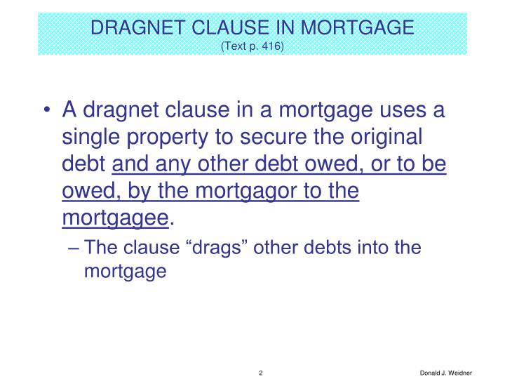 Dragnet clause in mortgage text p 416