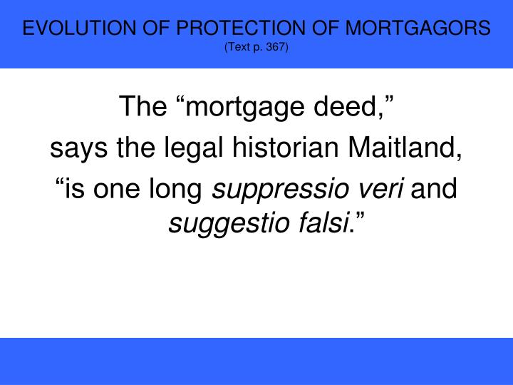 EVOLUTION OF PROTECTION OF MORTGAGORS