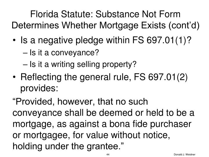 Florida Statute: Substance Not Form Determines Whether Mortgage Exists (cont'd)