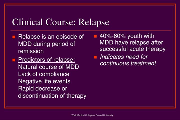 Relapse is an episode of MDD during period of remission